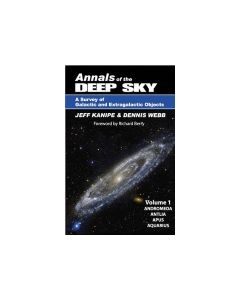 Annals of the Deep Sky: A Survey of Galactic and Extragalactic Objects Volume 1