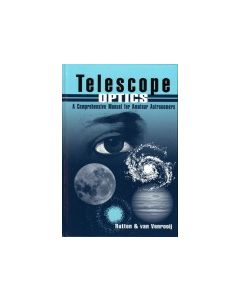 Telescope Optics: A Comprehensive Manual for Amateur Astronomers