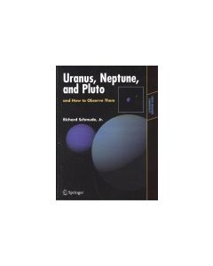 Uranus, Neptune, and Pluto and How to Observe Them