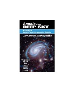 Annals of the Deep Sky: A Survey of Galactic and Extragalactic Objects Volume 2