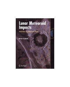 Lunar Meteoroid Impacts and How to Observe Them
