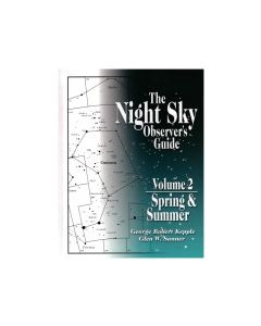 The Night Sky Observer's Guide Vol. 2: Spring & Summer